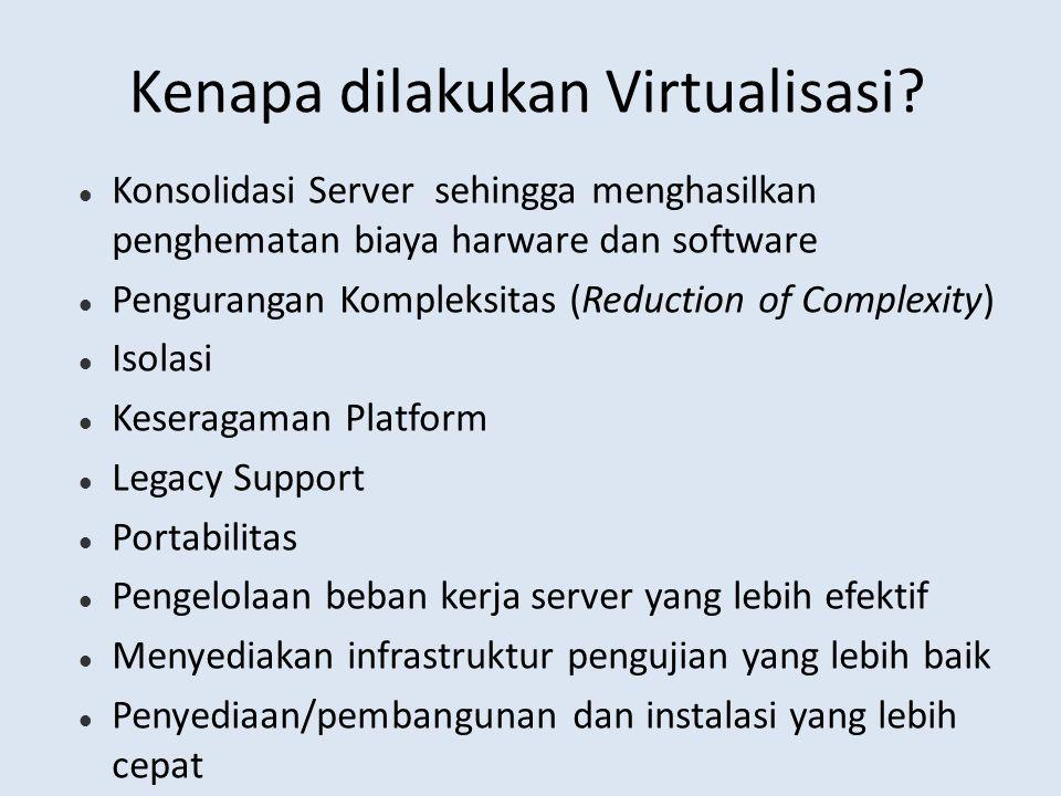 Kenapa dilakukan Virtualisasi