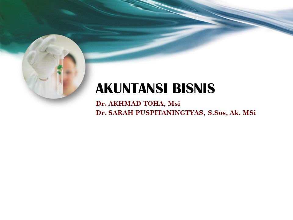 AKUNTANSI BISNIS Dr. AKHMAD TOHA, Msi