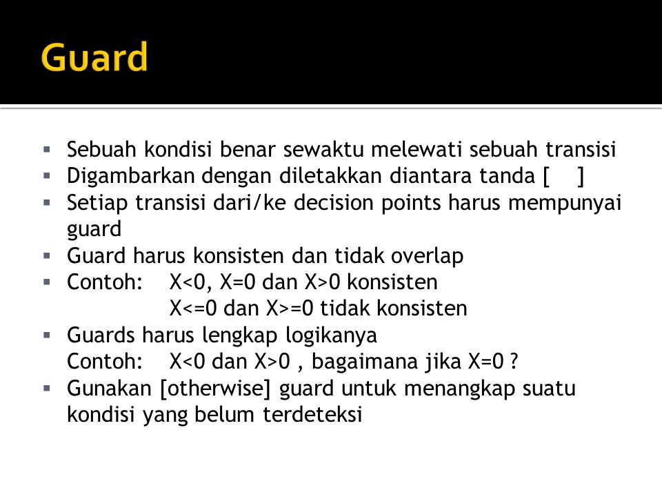 Guard Sebuah kondisi benar sewaktu melewati sebuah transisi