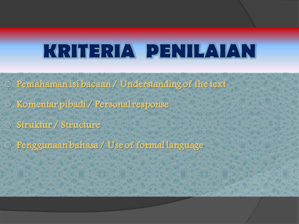 KRITERIA PENILAIAN Pemahaman isi bacaan / Understanding of the text