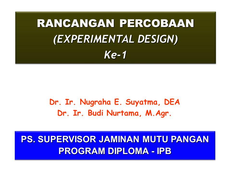 RANCANGAN PERCOBAAN (EXPERIMENTAL DESIGN) Ke-1
