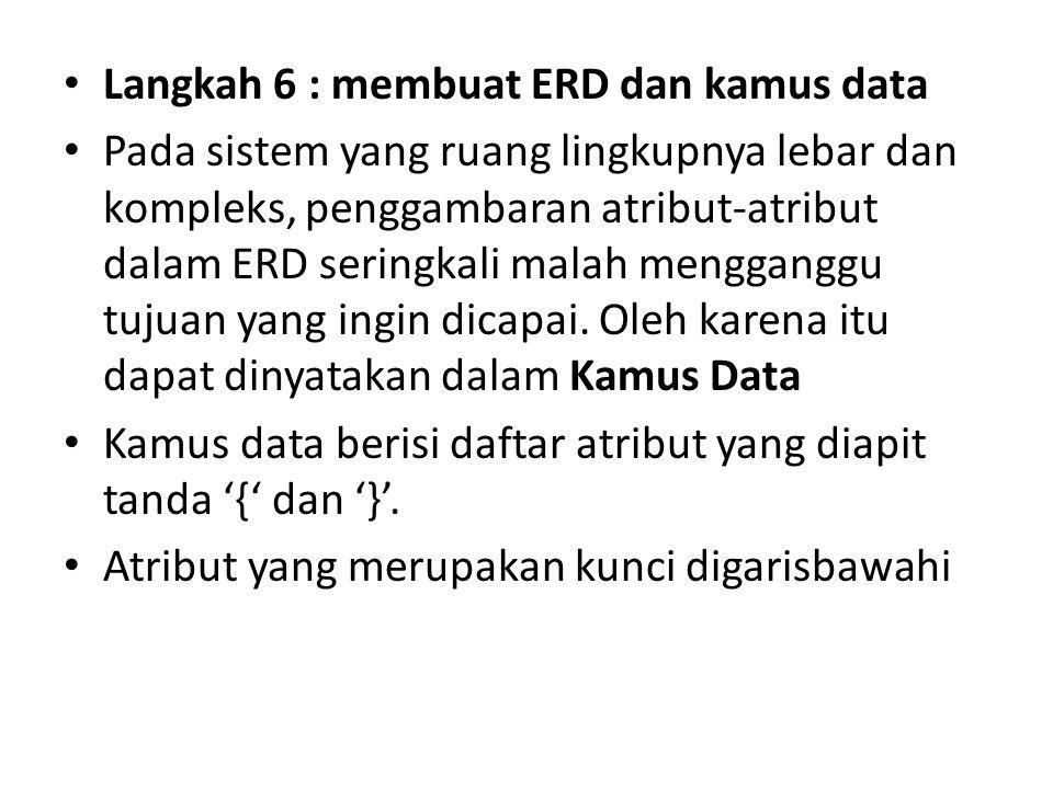 Langkah 6 : membuat ERD dan kamus data