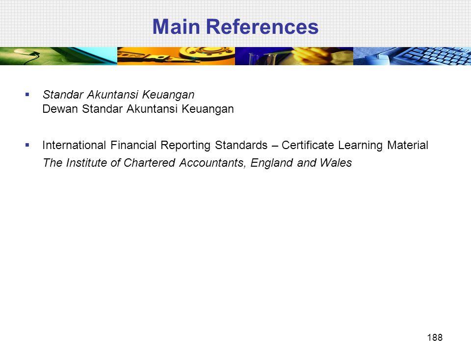 Main References Standar Akuntansi Keuangan Dewan Standar Akuntansi Keuangan.