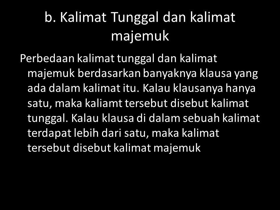 b. Kalimat Tunggal dan kalimat majemuk