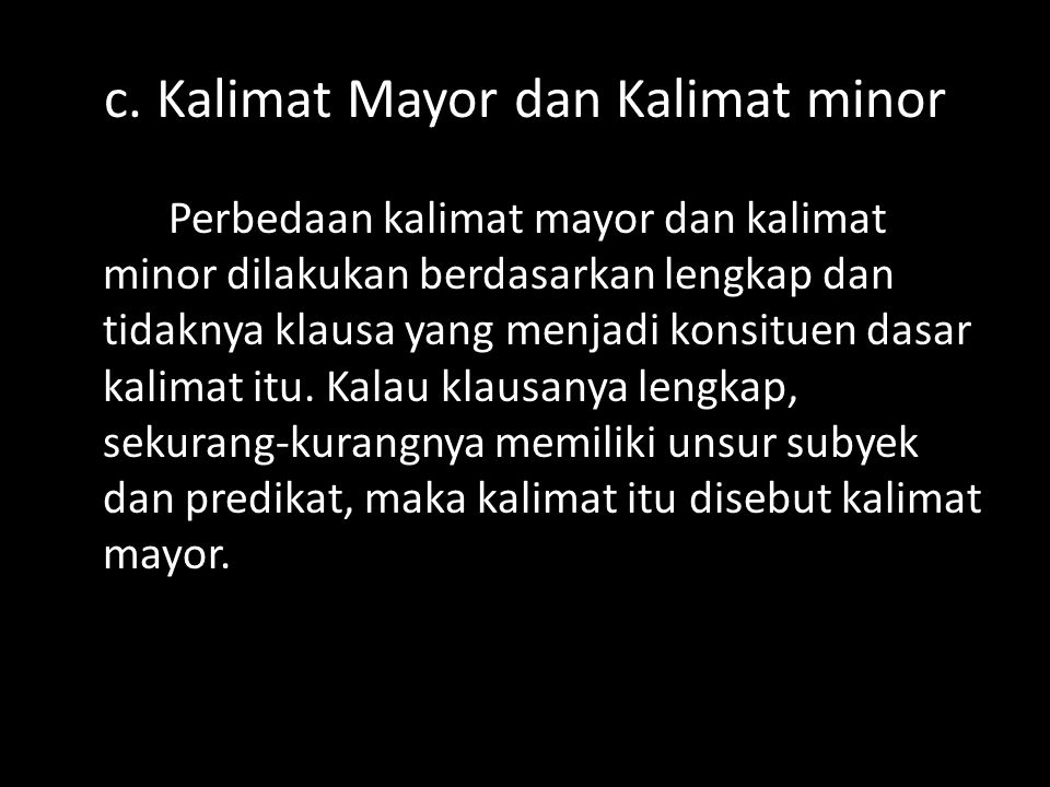 c. Kalimat Mayor dan Kalimat minor