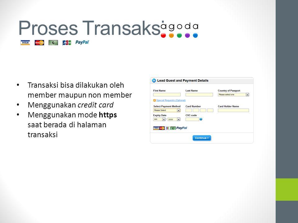 Proses Transaksi Transaksi bisa dilakukan oleh member maupun non member. Menggunakan credit card.