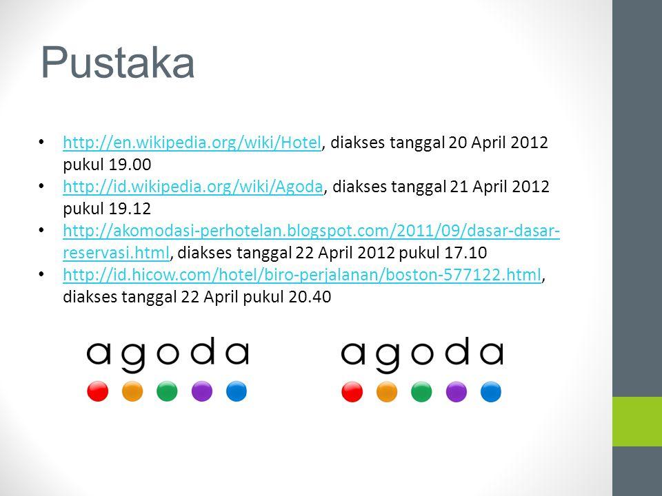 Pustaka http://en.wikipedia.org/wiki/Hotel, diakses tanggal 20 April 2012 pukul 19.00.