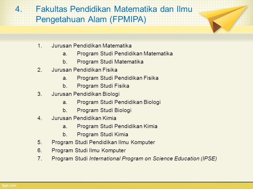 Fakultas Pendidikan Matematika dan Ilmu Pengetahuan Alam (FPMIPA)