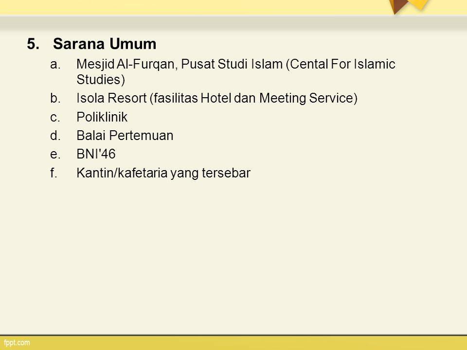 Sarana Umum Mesjid Al-Furqan, Pusat Studi Islam (Cental For Islamic Studies) Isola Resort (fasilitas Hotel dan Meeting Service)