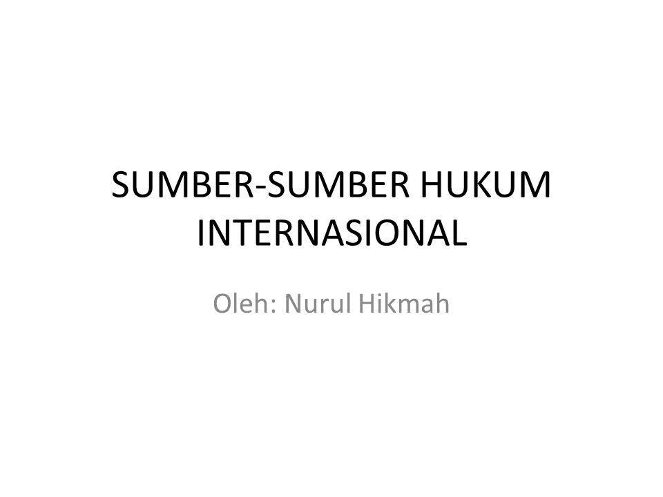 SUMBER-SUMBER HUKUM INTERNASIONAL