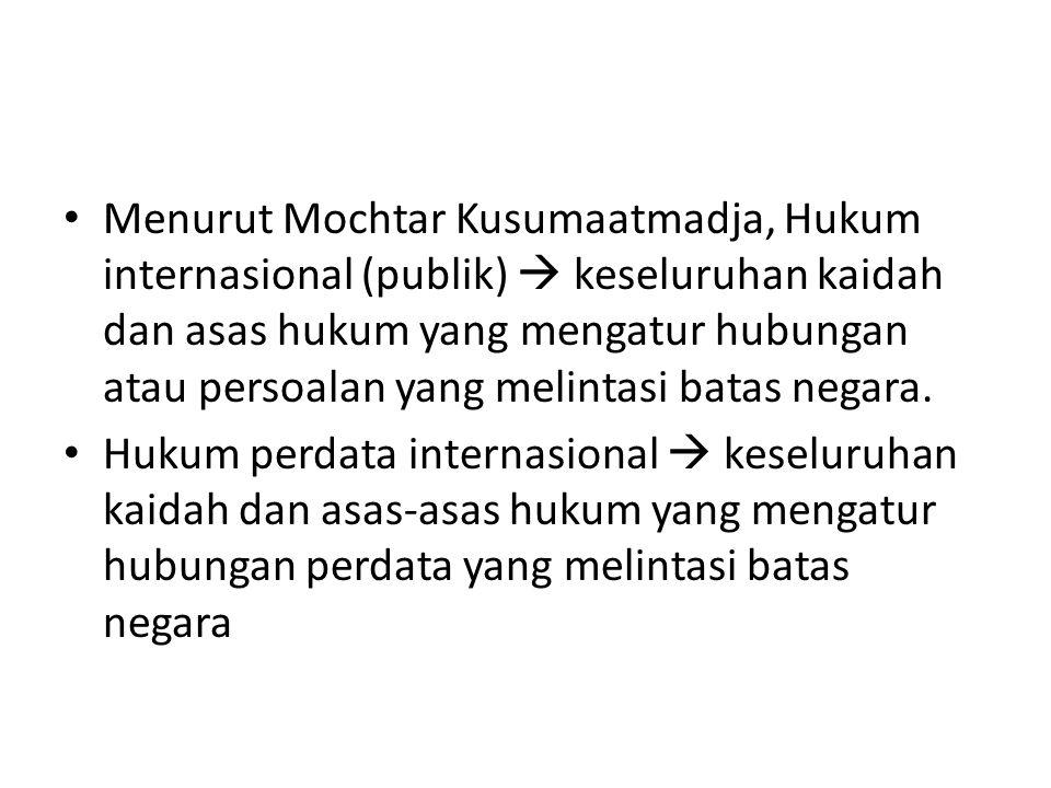 Menurut Mochtar Kusumaatmadja, Hukum internasional (publik)  keseluruhan kaidah dan asas hukum yang mengatur hubungan atau persoalan yang melintasi batas negara.