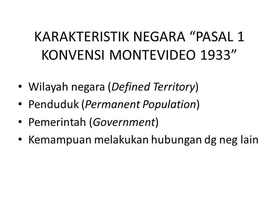 KARAKTERISTIK NEGARA PASAL 1 KONVENSI MONTEVIDEO 1933