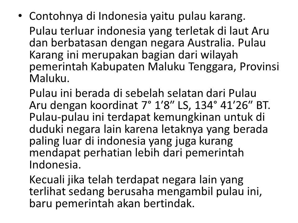 Contohnya di Indonesia yaitu pulau karang.
