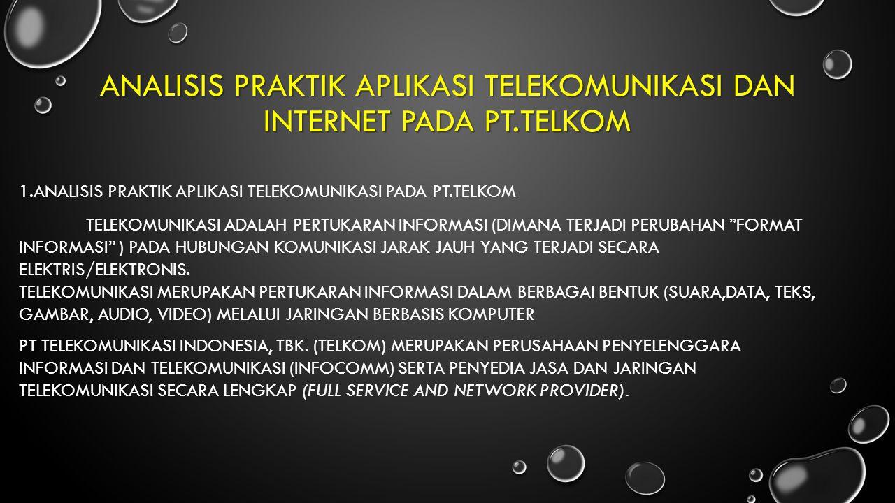 Analisis praktik aplikasi telekomunikasi DAN interneT pada pt.telkom
