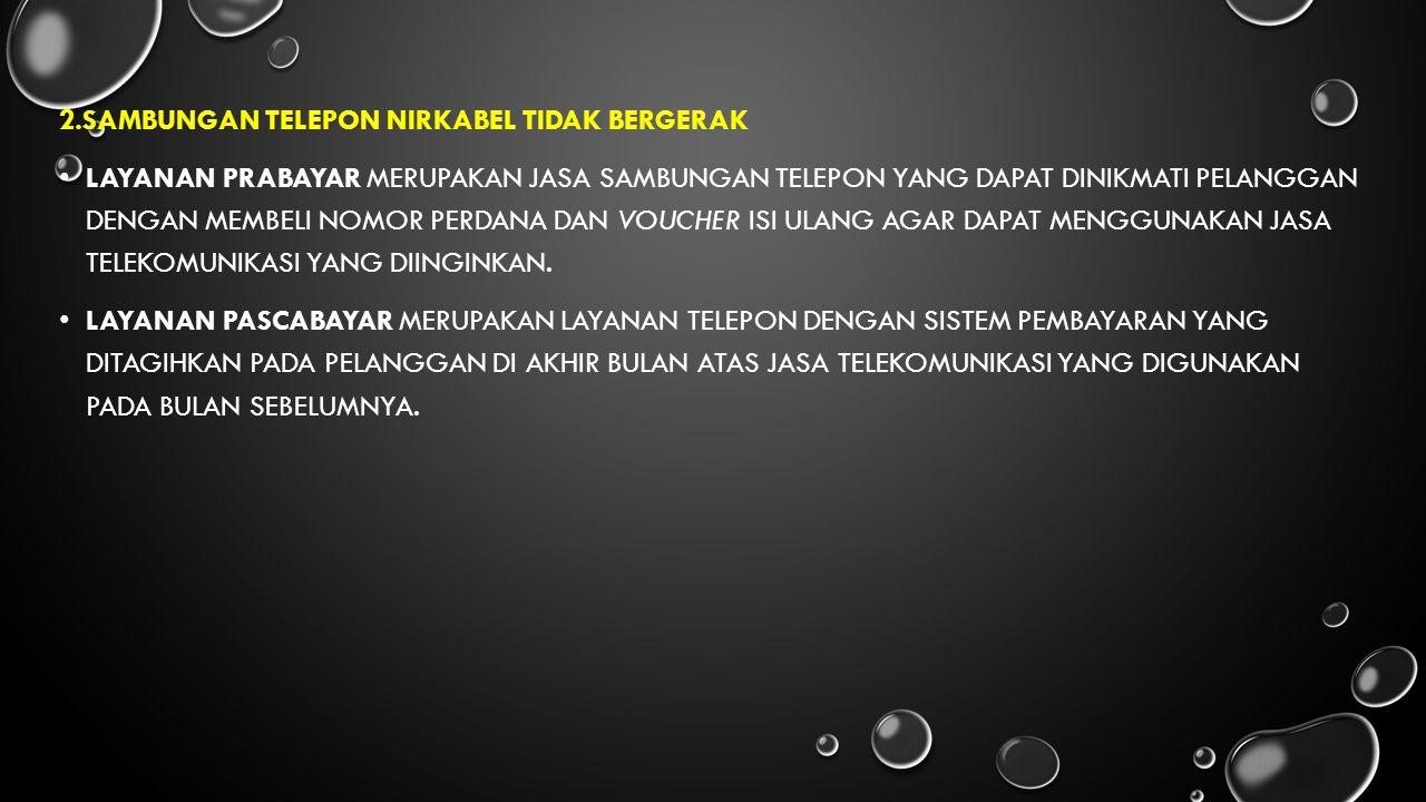 2.Sambungan Telepon Nirkabel Tidak Bergerak