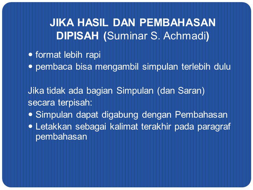 JIKA HASIL DAN PEMBAHASAN DIPISAH (Suminar S. Achmadi)