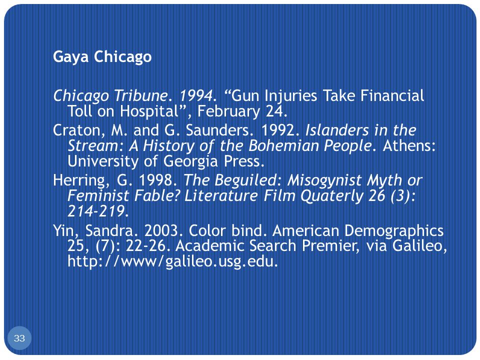 Gaya Chicago Chicago Tribune. 1994. Gun Injuries Take Financial Toll on Hospital , February 24.