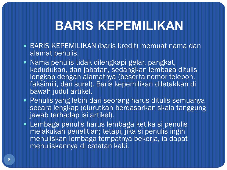 BARIS KEPEMILIKAN BARIS KEPEMILIKAN (baris kredit) memuat nama dan alamat penulis.