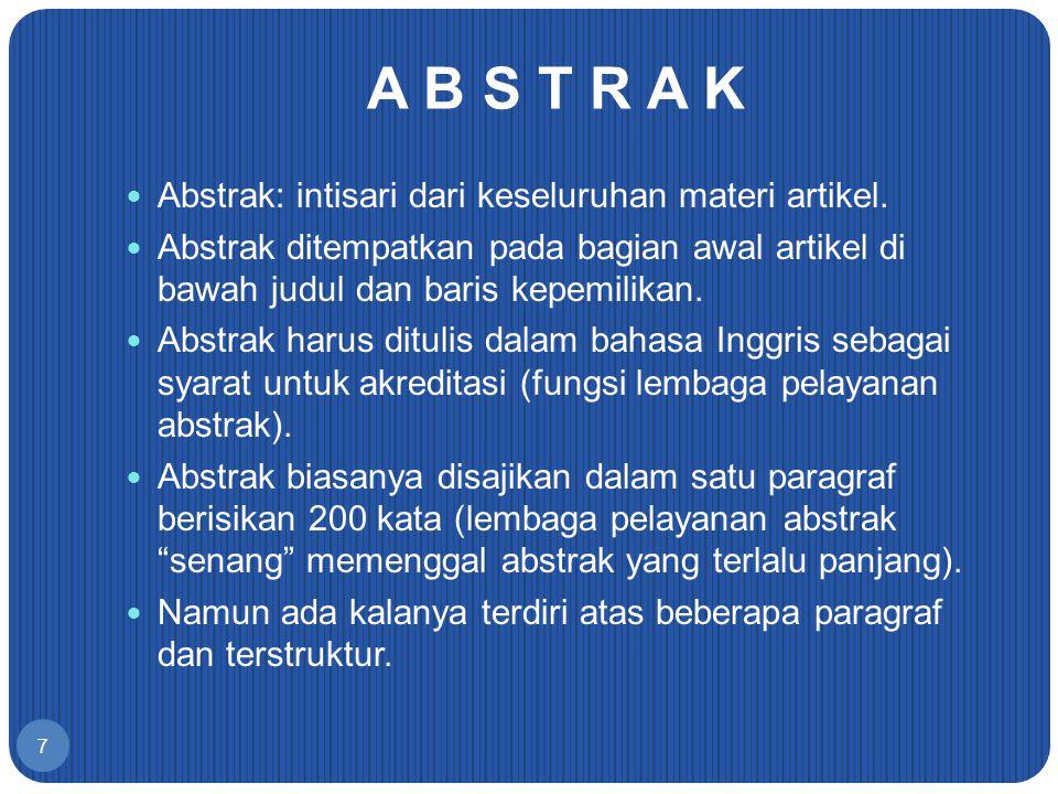 A B S T R A K Abstrak: intisari dari keseluruhan materi artikel.