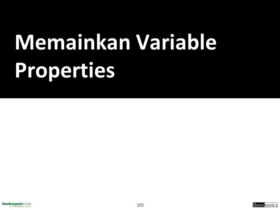 Memainkan Variable Properties