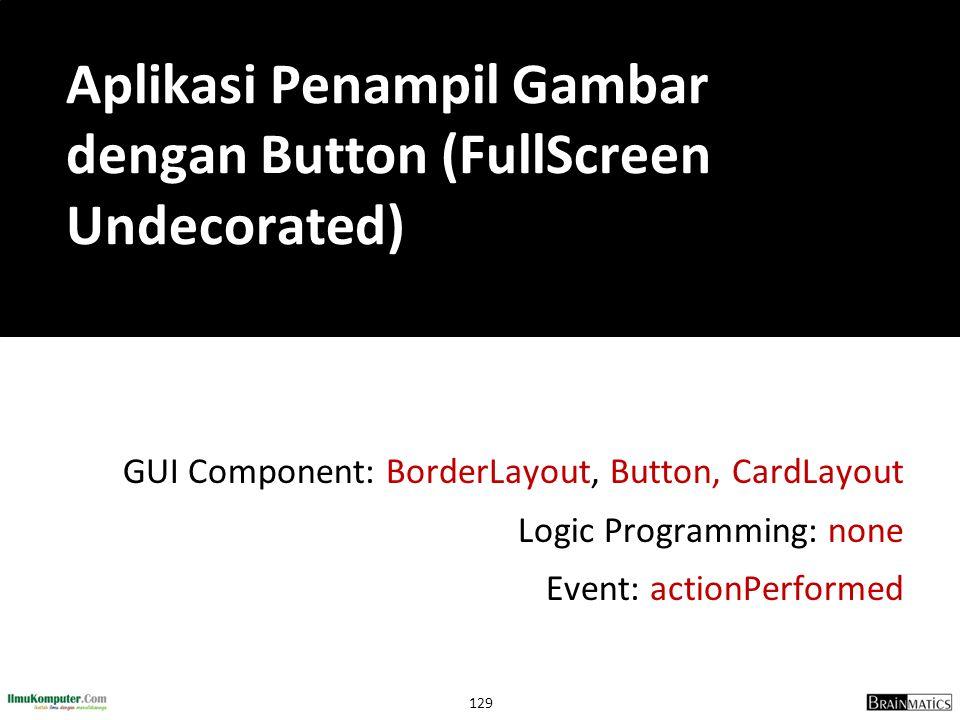 Aplikasi Penampil Gambar dengan Button (FullScreen Undecorated)