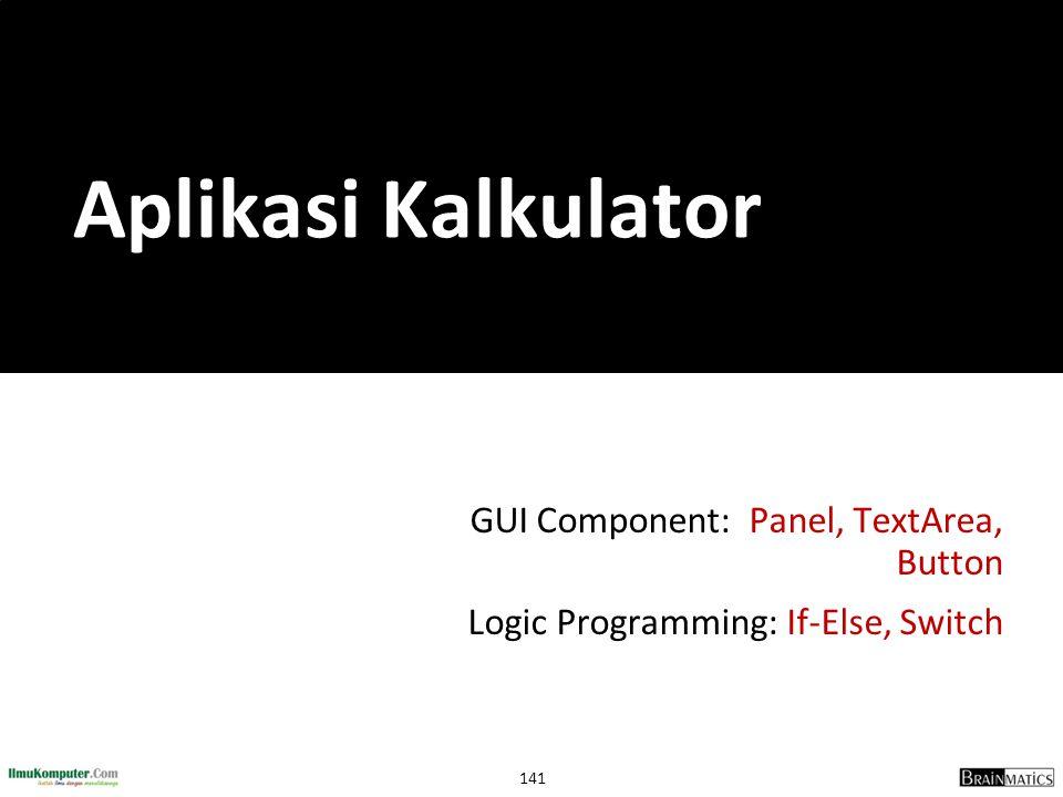 Aplikasi Kalkulator GUI Component: Panel, TextArea, Button