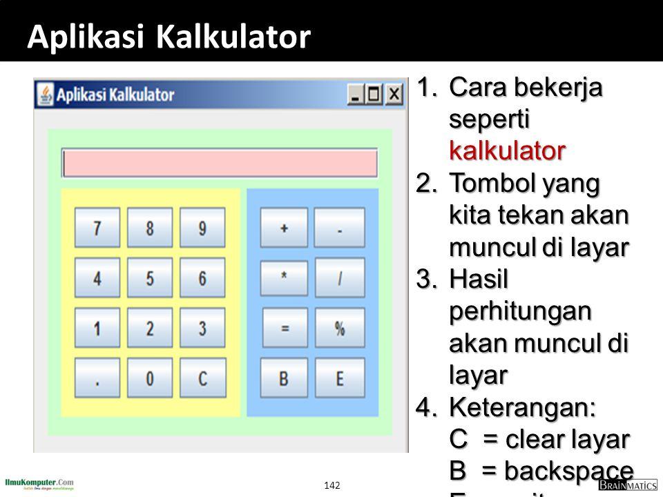 Aplikasi Kalkulator Cara bekerja seperti kalkulator