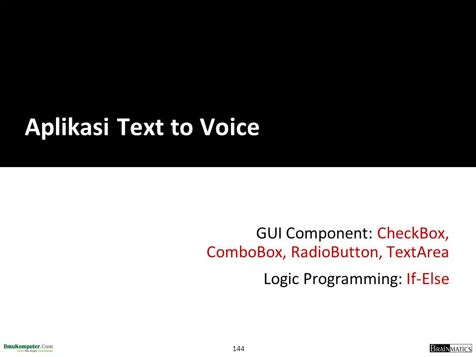 Aplikasi Text to Voice GUI Component: CheckBox, ComboBox, RadioButton, TextArea.