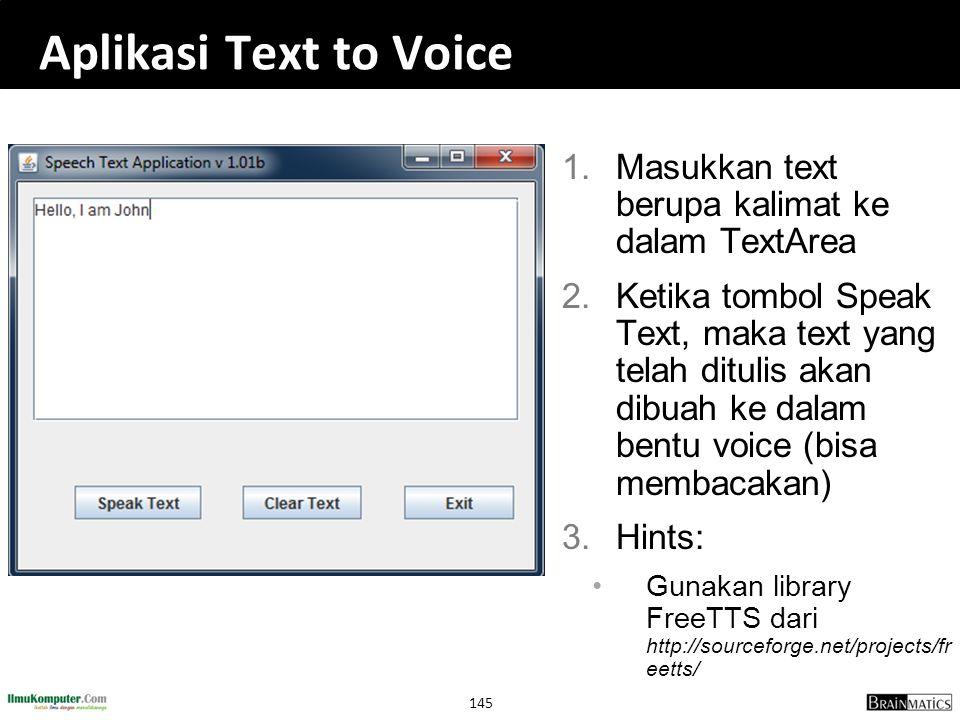Aplikasi Text to Voice Masukkan text berupa kalimat ke dalam TextArea