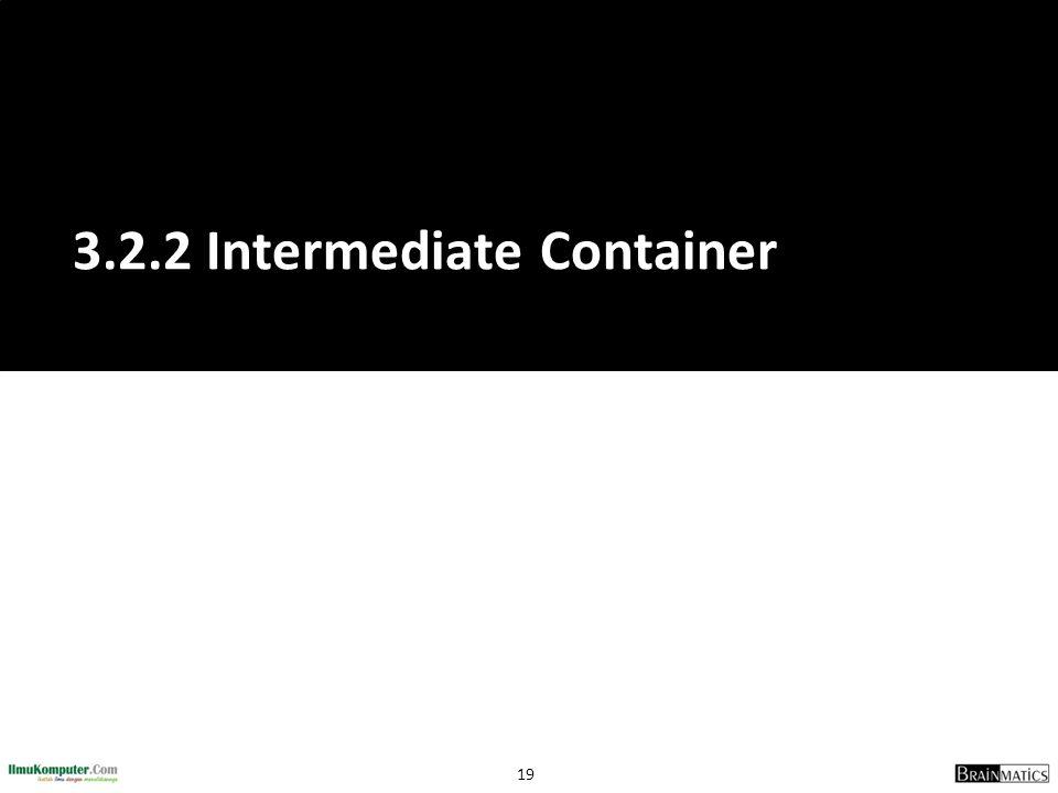 3.2.2 Intermediate Container