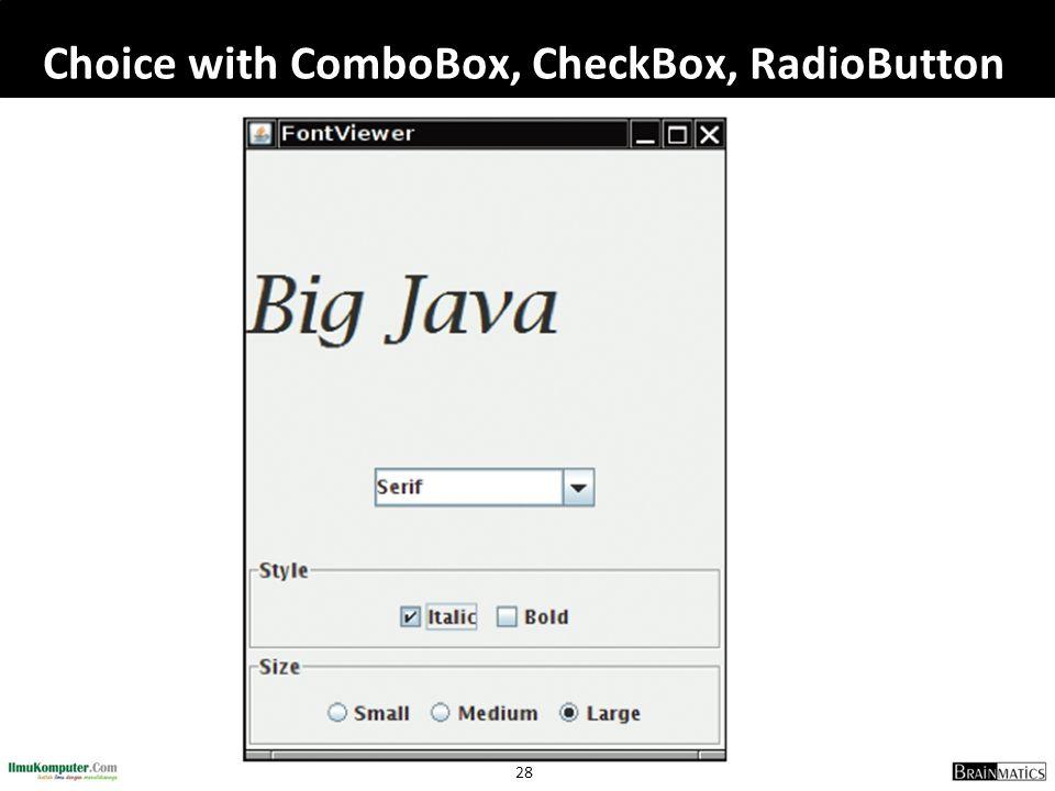 Choice with ComboBox, CheckBox, RadioButton