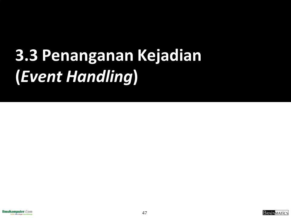 3.3 Penanganan Kejadian (Event Handling)