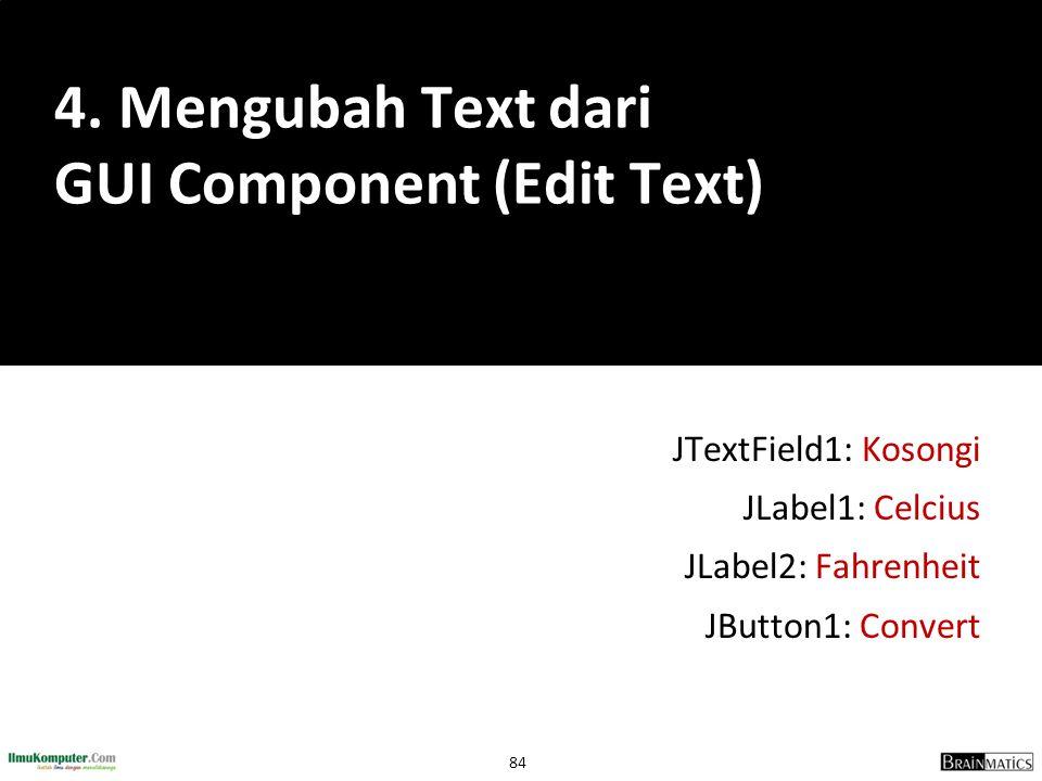 4. Mengubah Text dari GUI Component (Edit Text)