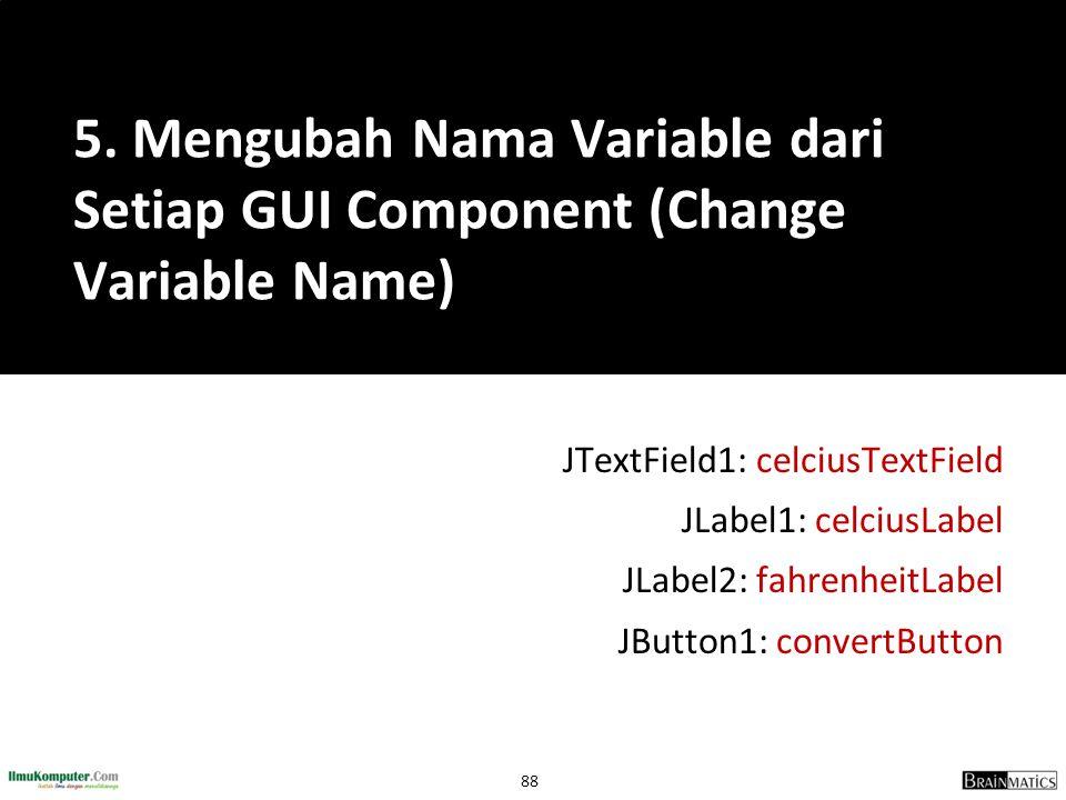 5. Mengubah Nama Variable dari Setiap GUI Component (Change Variable Name)