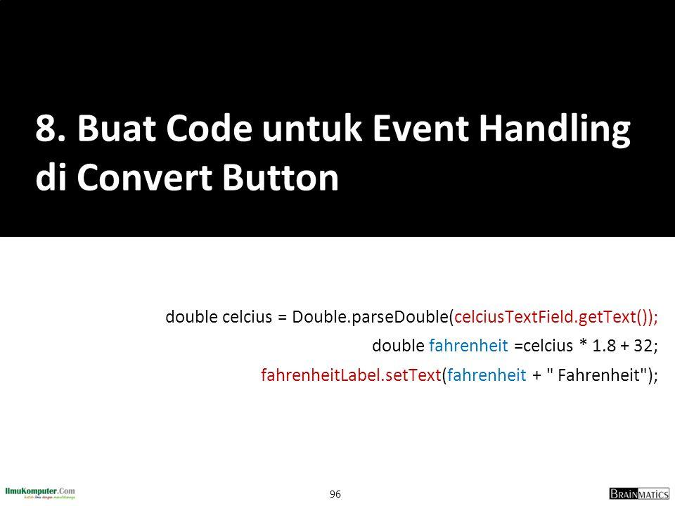 8. Buat Code untuk Event Handling di Convert Button