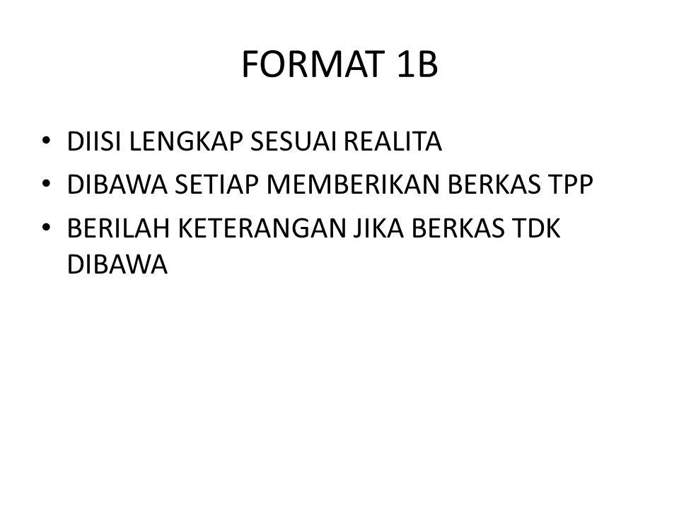 FORMAT 1B DIISI LENGKAP SESUAI REALITA