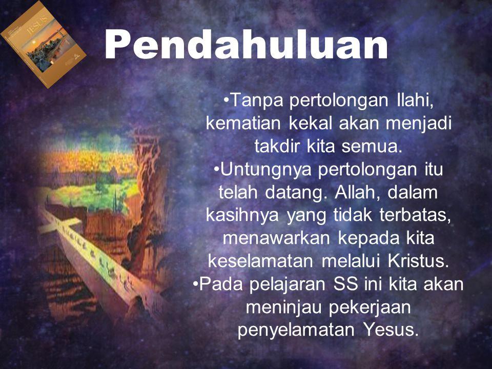 Pada pelajaran SS ini kita akan meninjau pekerjaan penyelamatan Yesus.