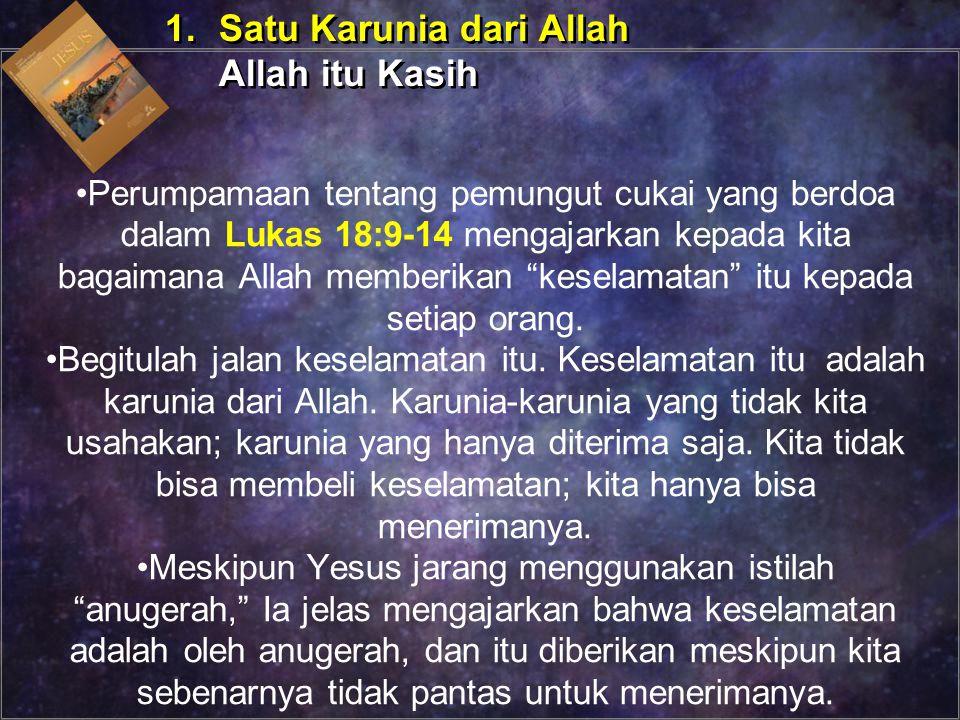 1. Satu Karunia dari Allah Allah itu Kasih