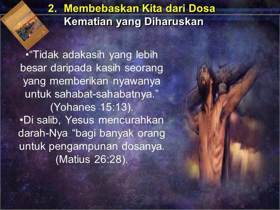 2. Membebaskan Kita dari Dosa