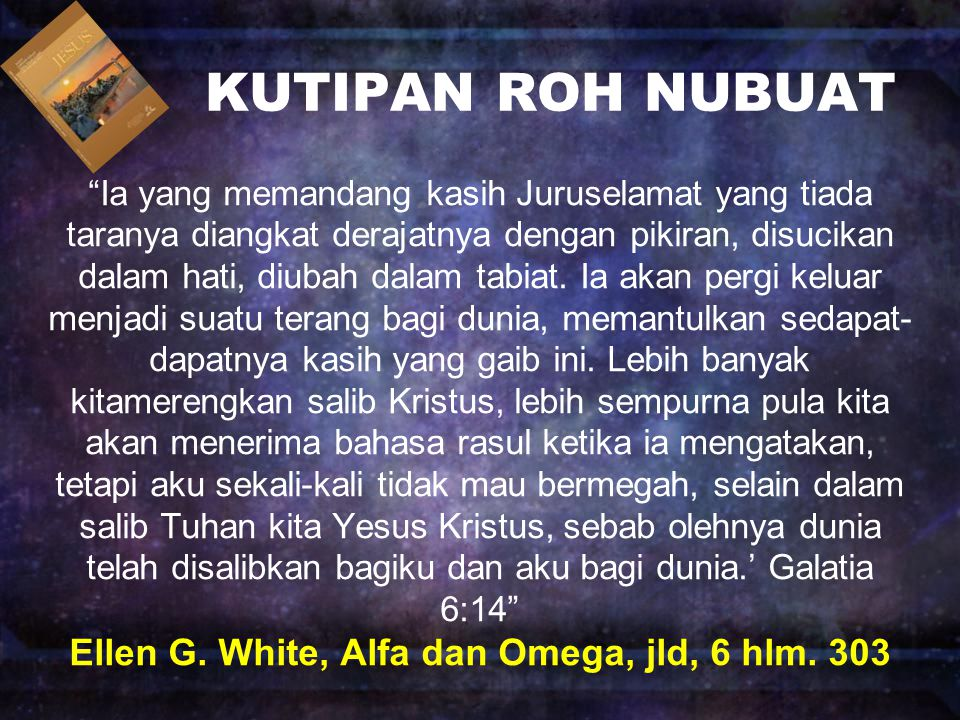 Ellen G. White, Alfa dan Omega, jld, 6 hlm. 303