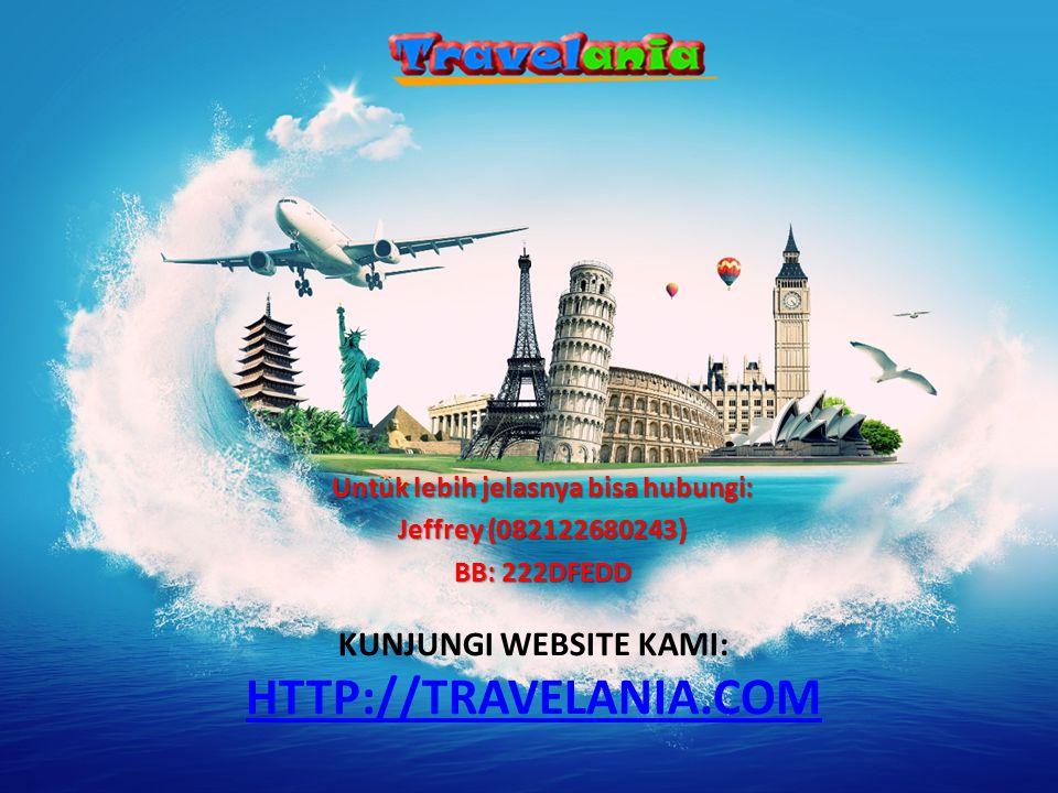 Kunjungi WEBSITE KAMI: http://Travelania.com