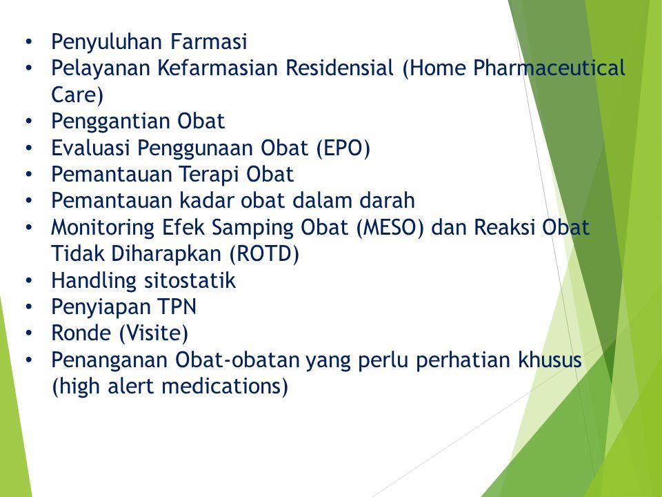 Penyuluhan Farmasi Pelayanan Kefarmasian Residensial (Home Pharmaceutical Care) Penggantian Obat. Evaluasi Penggunaan Obat (EPO)
