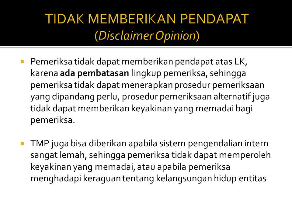 TIDAK MEMBERIKAN PENDAPAT (Disclaimer Opinion)