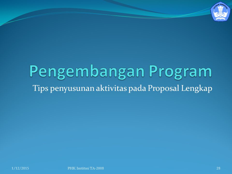 Tips penyusunan aktivitas pada Proposal Lengkap