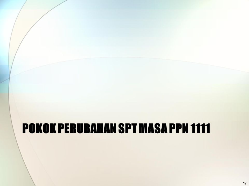 POKOK PERUBAHAN SPT MASA PPN 1111