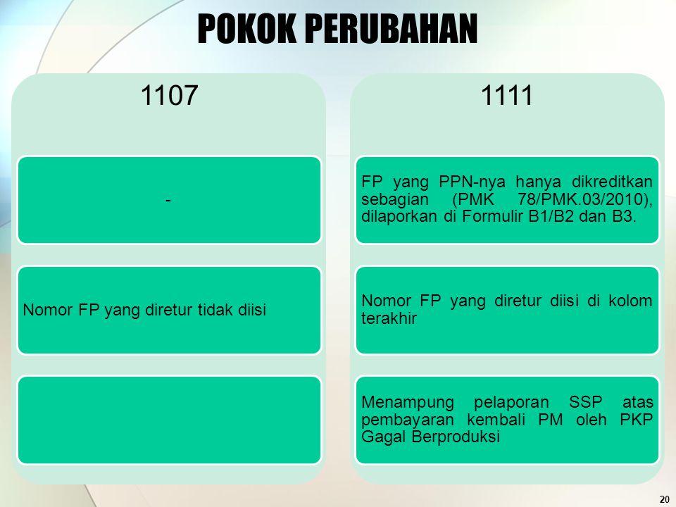 POKOK PERUBAHAN 1107. - Nomor FP yang diretur tidak diisi. 1111.