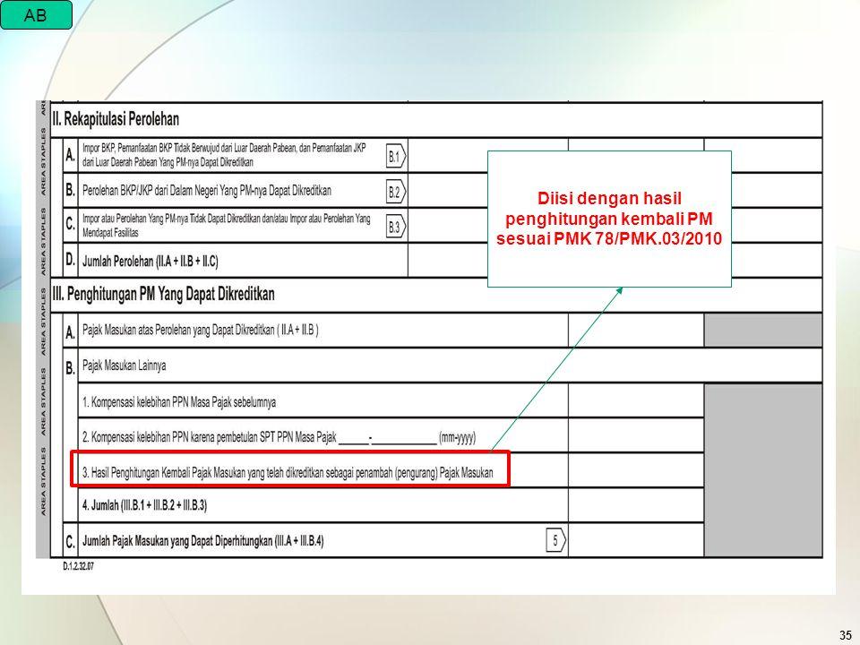 Diisi dengan hasil penghitungan kembali PM sesuai PMK 78/PMK.03/2010