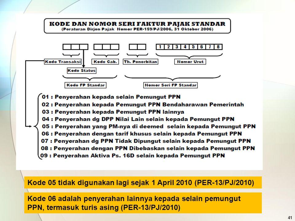 Kode 05 tidak digunakan lagi sejak 1 April 2010 (PER-13/PJ/2010)