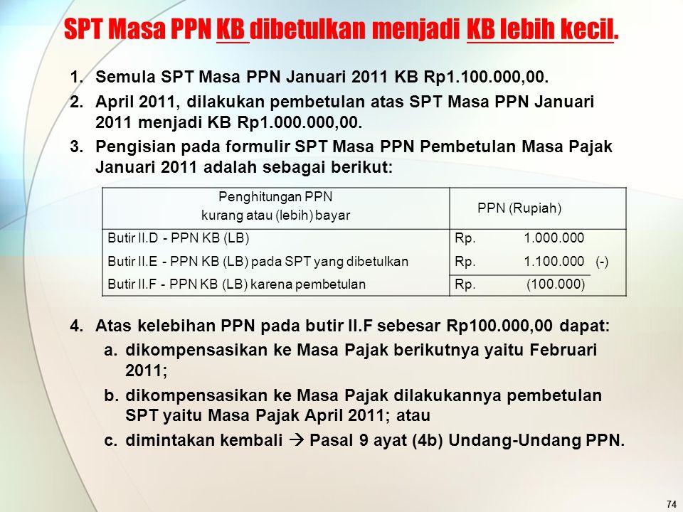 SPT Masa PPN KB dibetulkan menjadi KB lebih kecil.