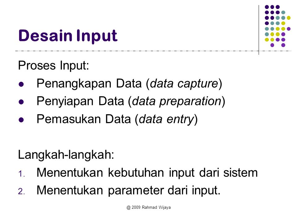 Desain Input Proses Input: Penangkapan Data (data capture)